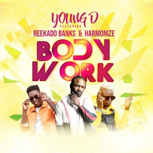 Young D - Body Work ft. Reekado Banks & Harmonize.mp3