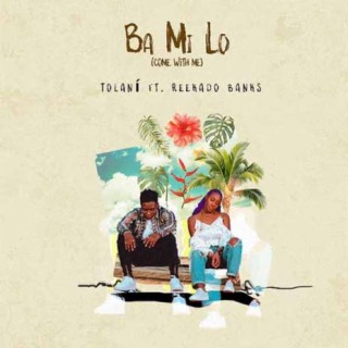 Tolani - Ba Mi Love ft. Reekado Banks