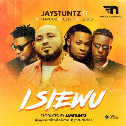 Jaystuntz - Isi Ewu ft. Flavour, CDQ & Zoro