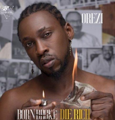 Orezi - born broke die rich