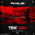 [Music] Victor AD – Tire You ft. Davido