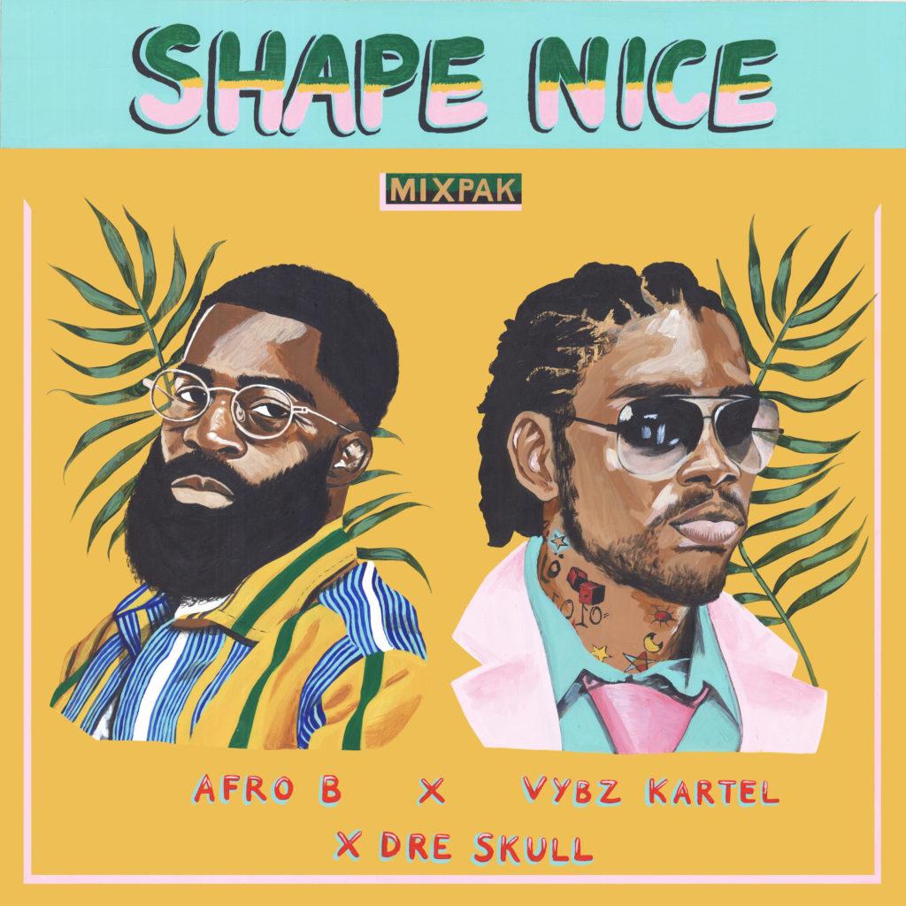 Afro B x Vybz Kartel x Dre Skull - Shape Nice