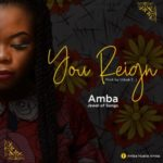[Song] Amba (Jewel of songs) – You Reign