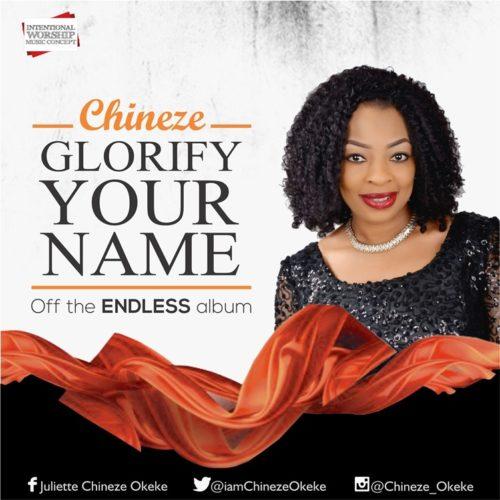 Chineze - Glorify Your Name