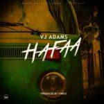 [Music] VJ Adams – Hafaa