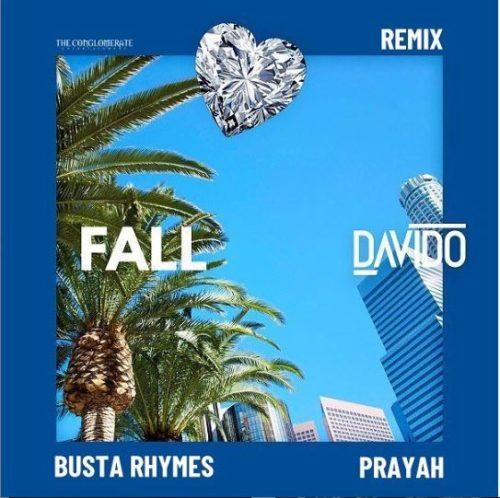 [Music] Davido - Fall (Remix) ft. Busta Rhymes & Prayah mp3