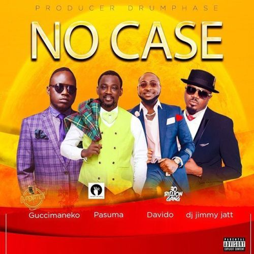 Guccimaneko ft. Pasuma x Davido x DJ Jimmy Jatt – No Case