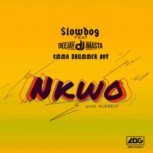 Slowdog ft DJ JMasta – Nkwo & Emma Drummer Boy