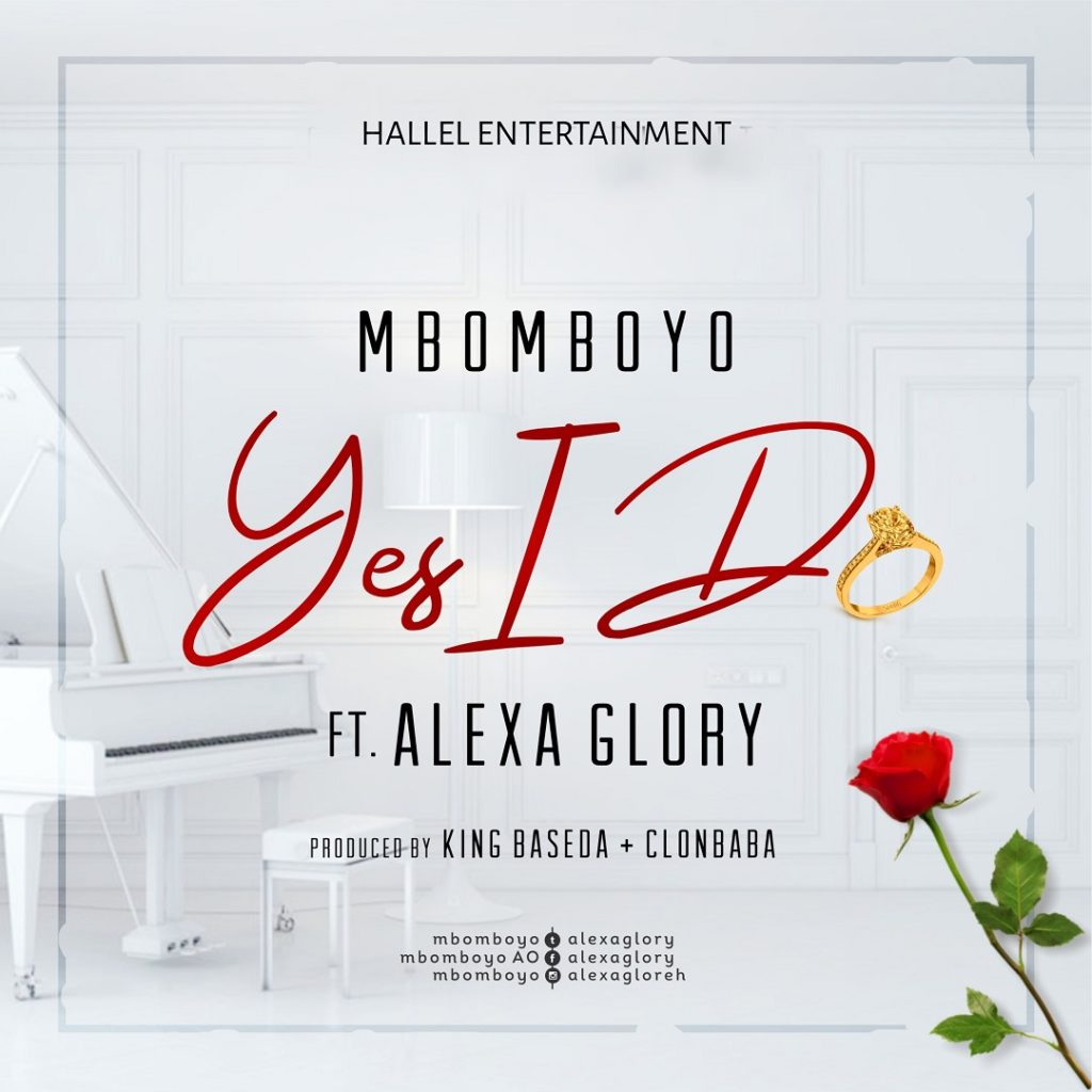 Mbomboyo - Yes I Do ft. Alexa Glory