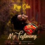 [Song] Rose Oba – My Testimony | @roseoba1