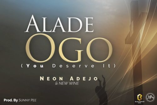 Neon Adejo & New Wine - Alade Ogo (King of Glory)
