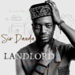 [Music] Sir Dauda – Landlord