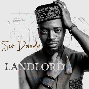 Sir Dauda - Landlord mp3