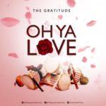 [Song] The Gratitude (COZA) – Oh Ya Love | @gratitudecoza