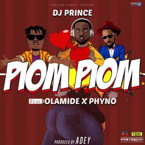 DJ Prince ft. Olamide X Phyno - Piom Piom mp3