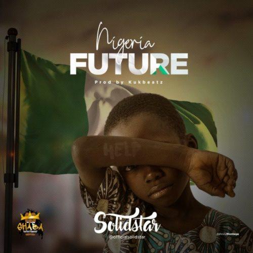 Solidstar - Nigerian Future