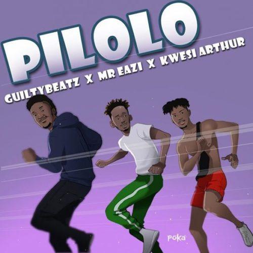 GuiltyBeatz x Mr Eazi x Kwesi Arthur – Pilolo