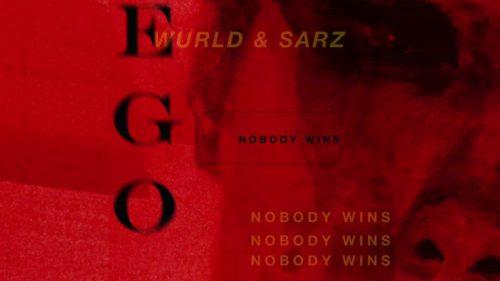Sarz X Wurld - Ego (Nobody Wins)
