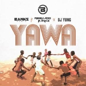 Banks Music ft. Reekado Banks X DJ Yung - Yawa