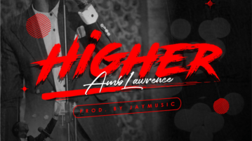 Amb. Lawrence - Higher