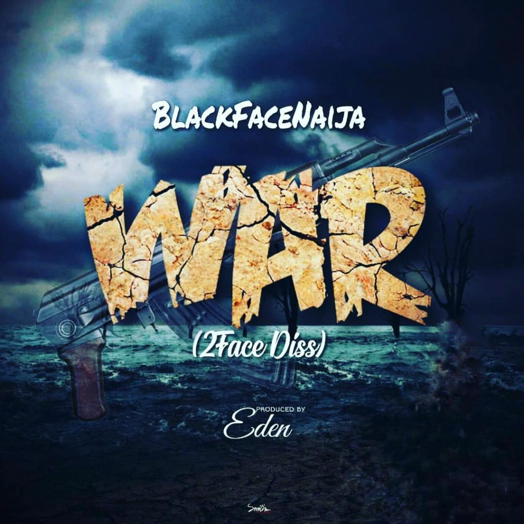 Blackface - War (2Face Diss)