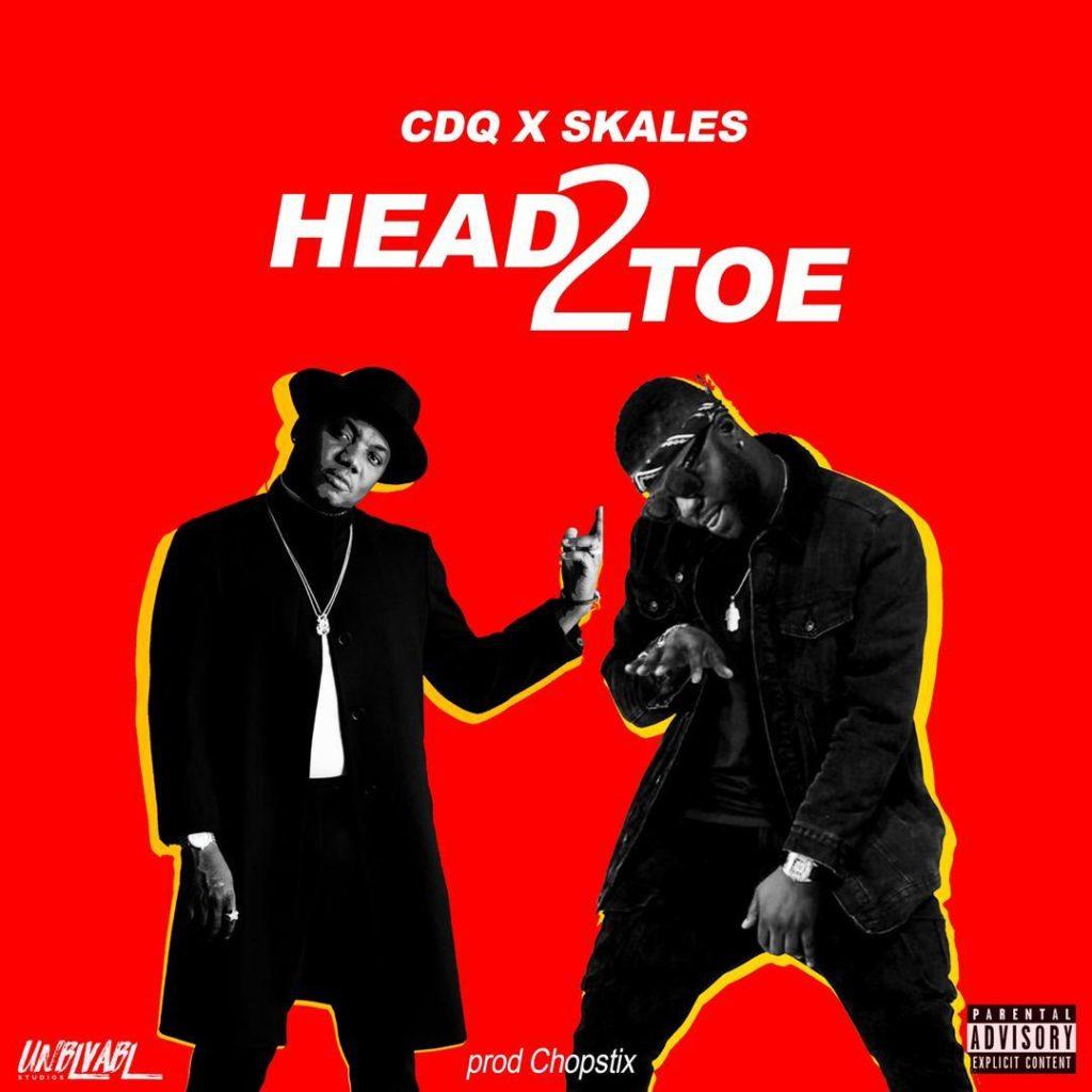 Download CDQ X Skales X Chopstix - Head 2 Toe
