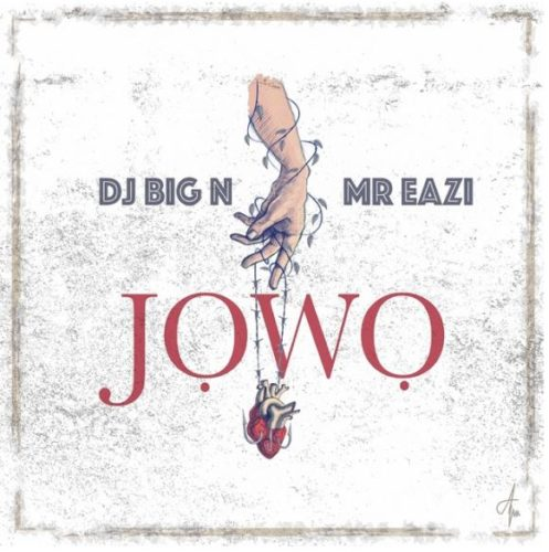 DJ Big N x Mr Eazi - Jowo