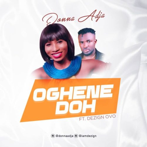 Donna Adja - Oghene Doh ft. Dezign Ovo