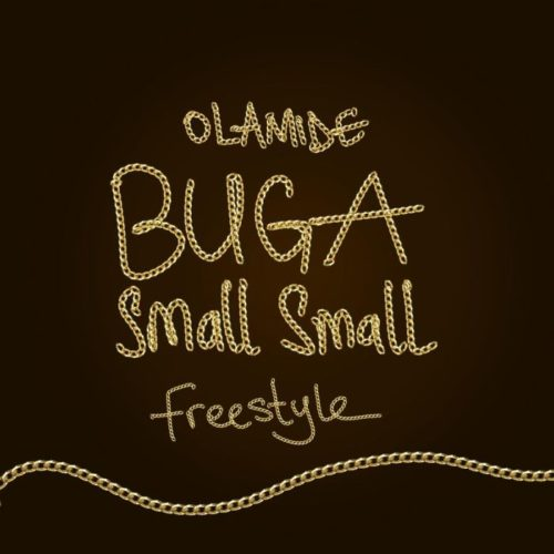 "Download Olamide – ""Buga Small Small "" (Freestyle)"