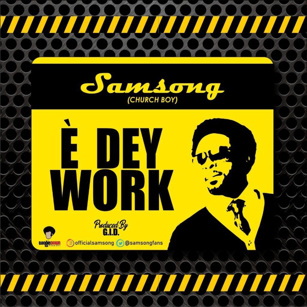 Samsong - E Dey Work