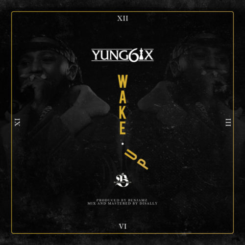 Yung6ix Wake Up