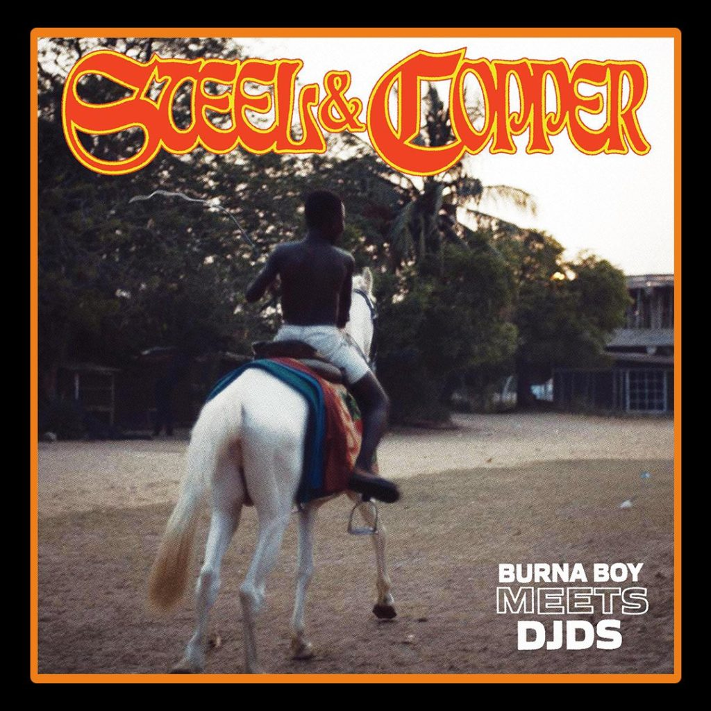 Burna Boy x DJDS - Steel & Copper