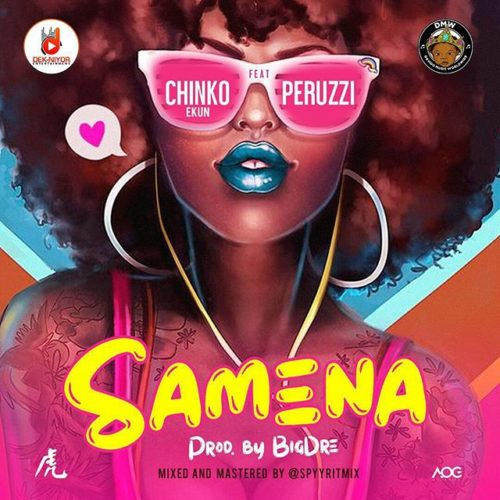 Download Chinko Ekun - Samena feat. Peruzzi mp3