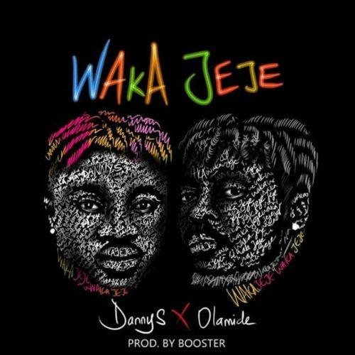 Danny S feat. Olamide - Waka Jeje