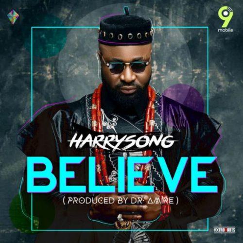 download Harrysong Believe