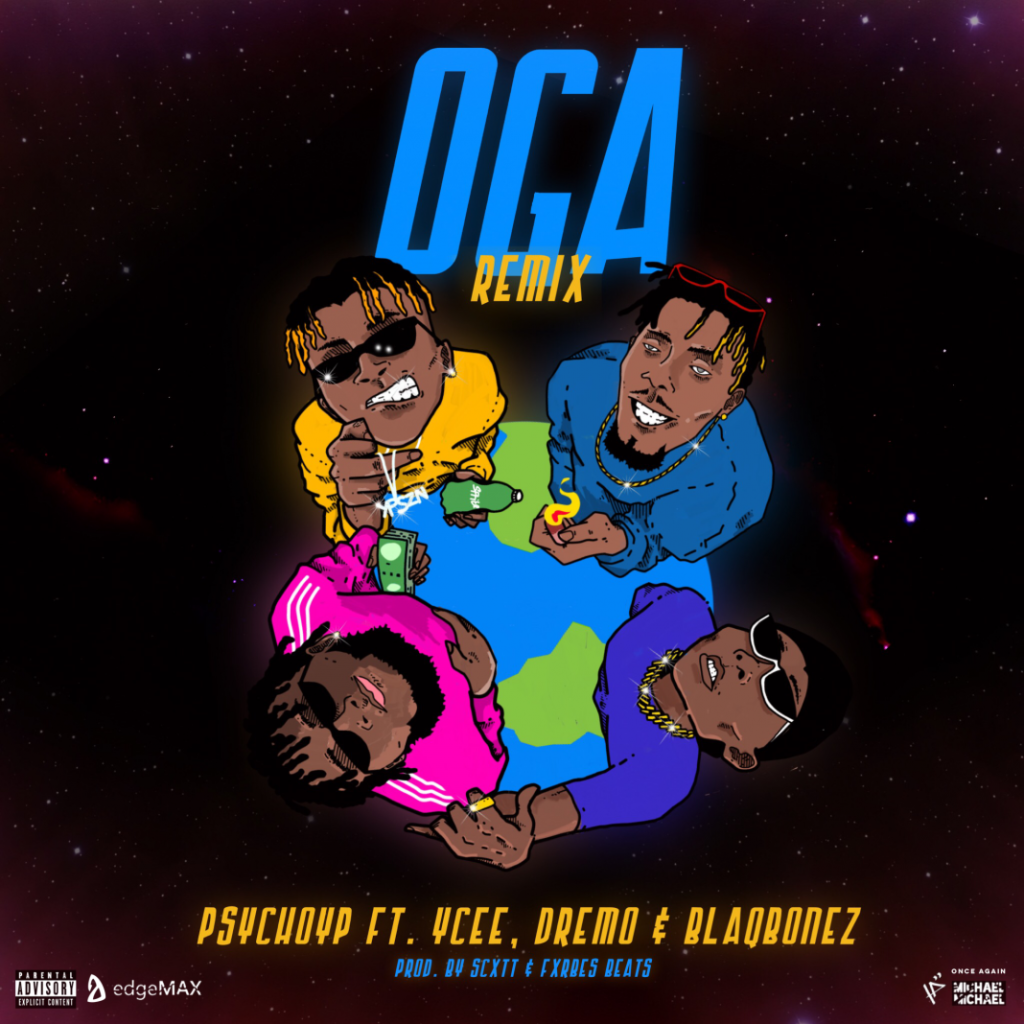 PsychoYP - Oga (Remix) feat. Ycee, Dremo & Blaqbonez