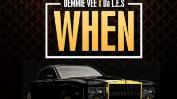 Demmie Vee - When feat. Da L.E.S [New Song]