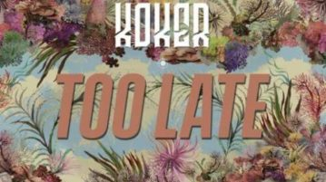 Koker - Too Late
