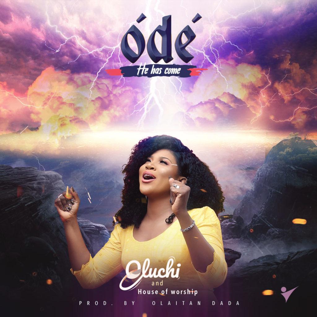 Oluchi - ÓDÉ (He Has Come)