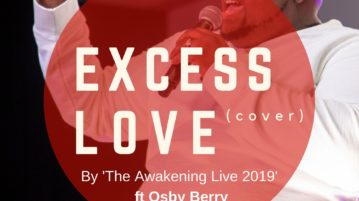 Watch The Awakening Live 2019 ft Osby Berry - Mercy Chinwo 'Excess Love' Cover
