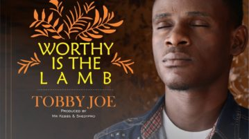 Tobby Joe - Worthy Is The Lamb