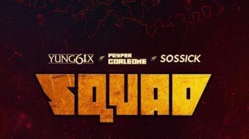Yung6ix ft. Sossick & Payper Corleone – Squad