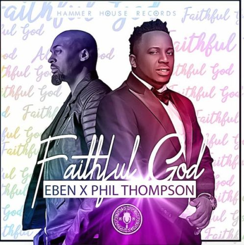download Eben - Faithful God feat Phil Thompson