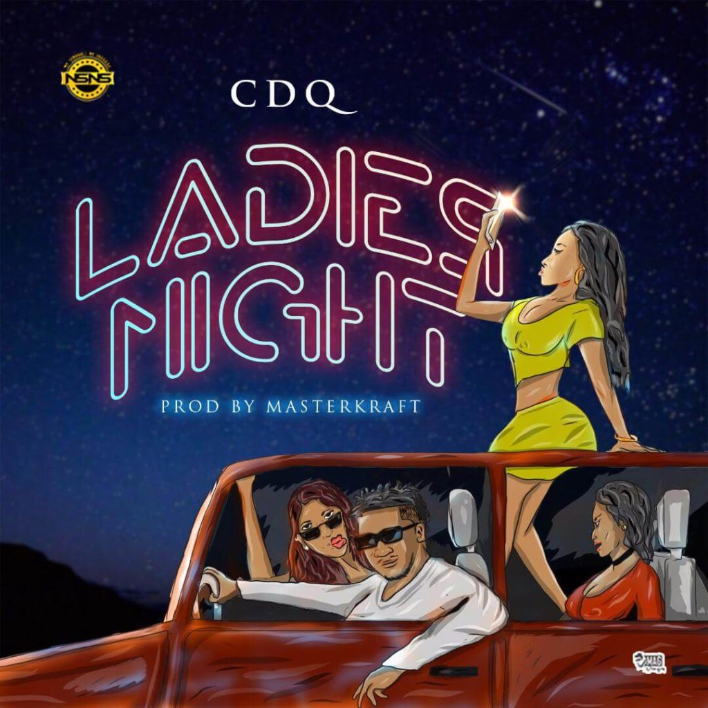CDQ – Ladies Night (Prod. Masterkraft)