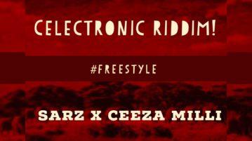 Ceeza Milli – Celectronic Riddim (Freestyle)