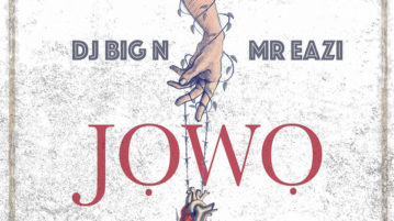 DJ Big N ft. Mr Eazi – Jowo [New Video]