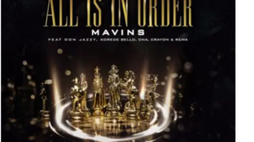 Mavins - All Is In Order ft. Don Jazzy x Rema x Korede Bello x DNA x Crayon [New Song]