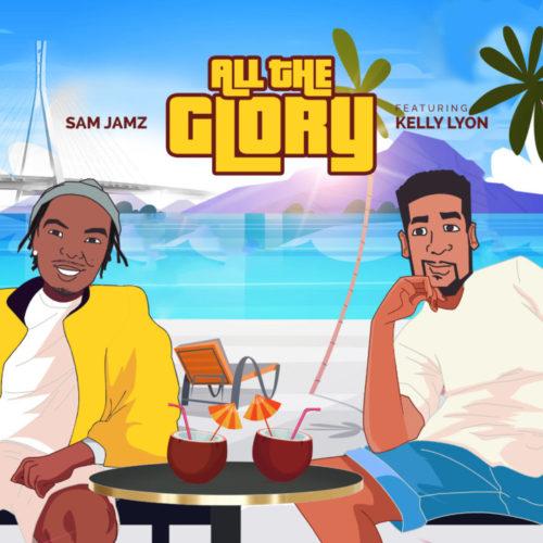 Sam Jamz ft. Kelly Lyon – All The Glory
