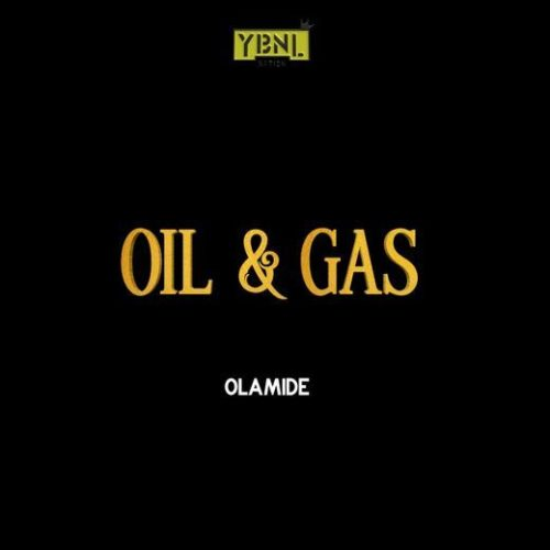 Olamide – Oil & Gas [NEW SONG]