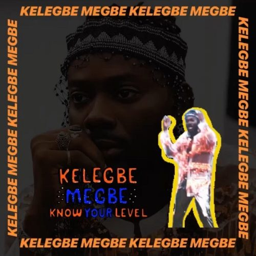 Adekunle Gold - 'Kelegbe Megbe (Know Your Level)'